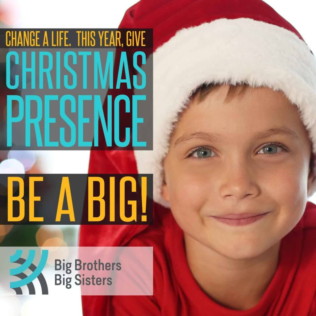 Change a life. This year, give Christmas Presence. Be a big!